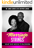 Marriage Strings: What She Needs to Blossom