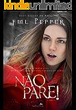 NÃO PARE!: Para se sentir vivo, você entregaria sua vida nas mãos da morte? (Portuguese Edition)