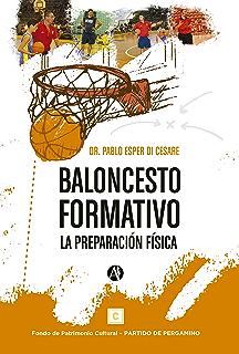 Baloncesto formativo: La preparación física (Spanish Edition)