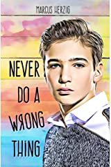 Never Do a Wrong Thing Kindle Edition