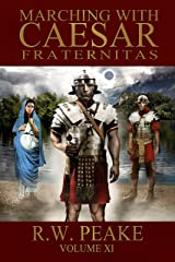 Marching With Caesar: Fraternitas Kindle Edition