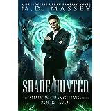 Shade Hunted: A Druidverse Urban Fantasy Novel (The Shadow Changeling Series Book 2)