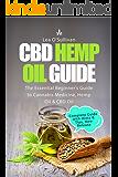 CBD Hemp Oil Guide: The Essential Beginner's Guide to Cannabis Medicine, Hemp Oil and CBD Oil