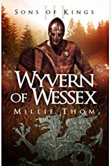 Wyvern of Wessex (Sons of Kings Book 3) Kindle Edition