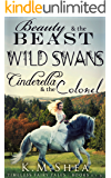 Timeless Fairy Tales: Books 1-3: Beauty and the Beast, Wild Swans, Cinderella and the Colonel