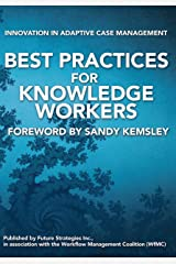 Best Practices for Knowledge Workers: Innovation in Adaptive Case Management Kindle Edition