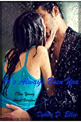 It's Always Been You: (New Adult Version) Kindle Edition