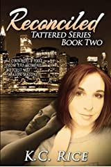 Reconciled (Tattered Series Book 2) Kindle Edition