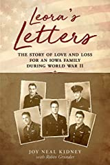 Leora's Letters: The Story of Love and Loss for an Iowa Family During World War II Kindle Edition