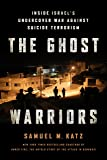 Ghost Warriors: Inside Israel's Undercover War Against Suicide Terrorism, The