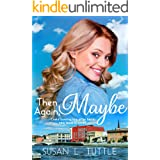 Then Again, Maybe (Along Came Love Book 2)