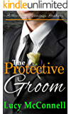 The Protective Groom: Billionaire Marriage Brokers