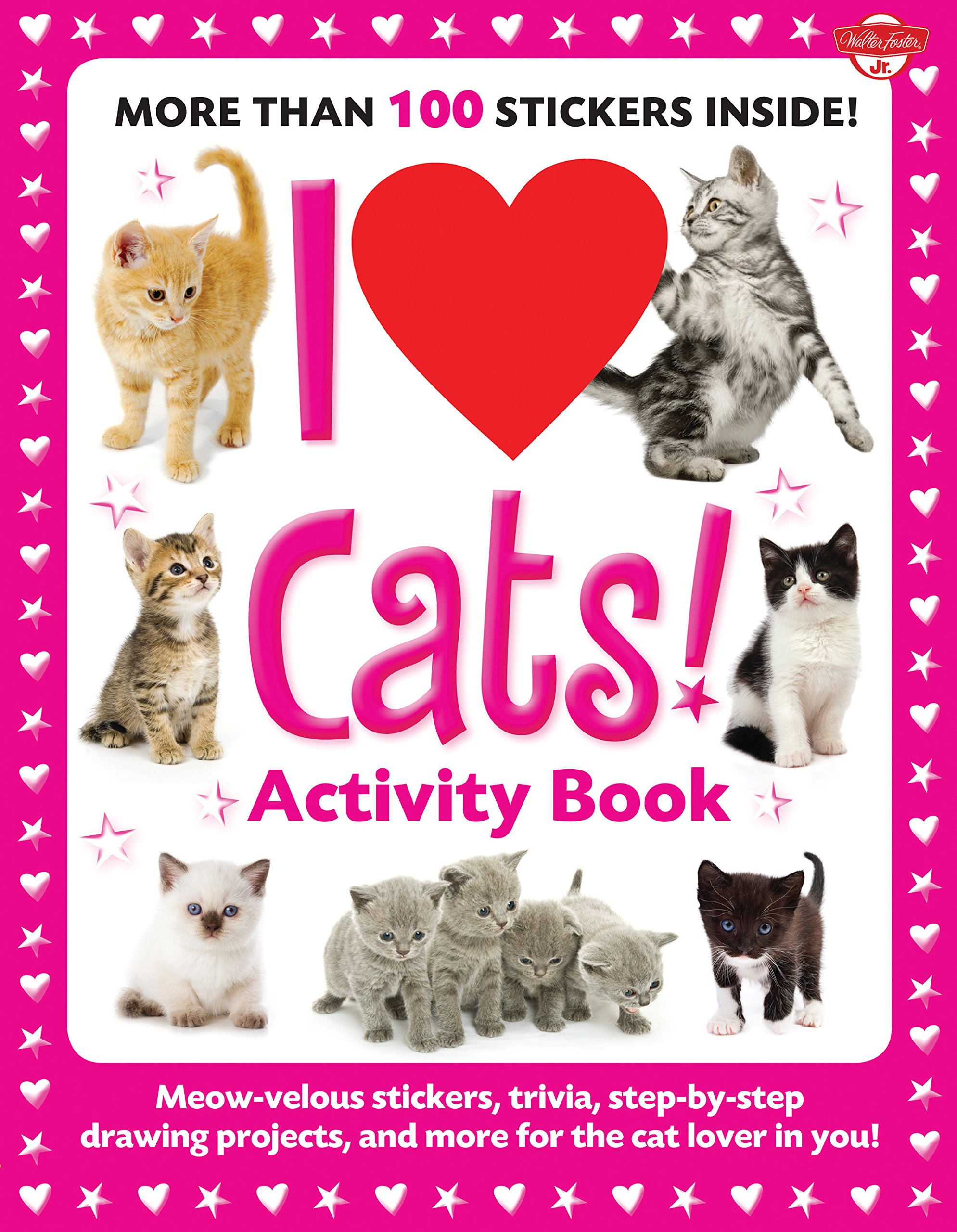 I Love Cats! Activity Book: Meow-velous stickers trivia step-by-step drawing projects and more for the cat lover in you! (I Love Activity Books)