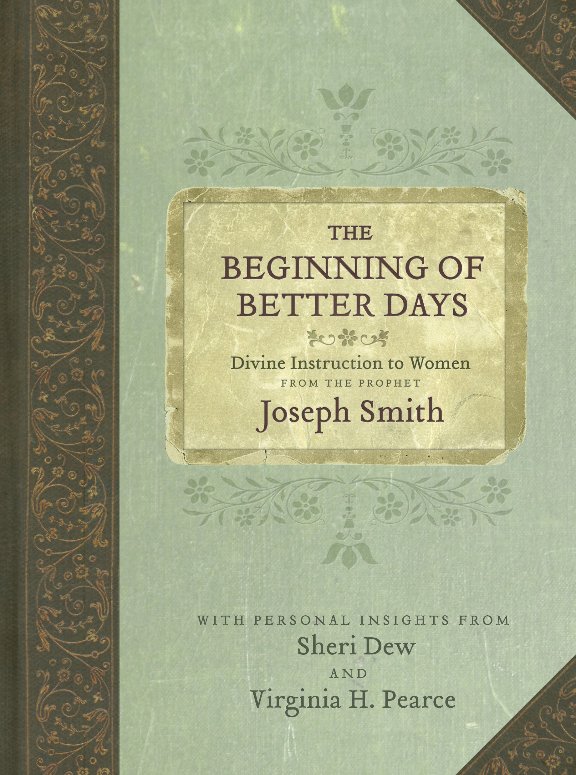 Download Beginning of Better Days: Divine Instruction to Women from the Prophet Joseph Smith PDF