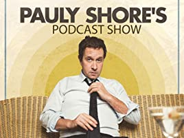 Amazon com: Watch Pauly Shore Podcast Show | Prime Video