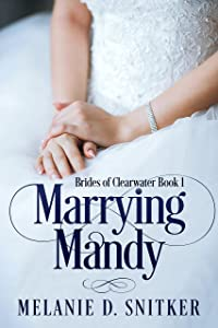 Marrying Mandy (Brides of Clearwater Book 1)
