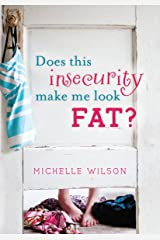 Does This Insecurity Make Me Look Fat? Paperback