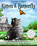 Kitten & Butterfly: A story that helps you teach your child how to be a good friend. Perfect for ages 2-8. Full color illustrations by Tekla Huszár. Print ... coloring pages. (Kitten and Friends Book 1)