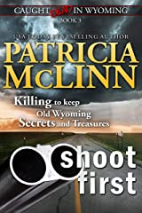 Shoot First (Caught Dead in Wyoming, Book 3) Kindle Edition