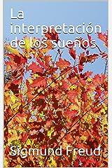 La interpretación de los sueños (Spanish Edition) Kindle Edition