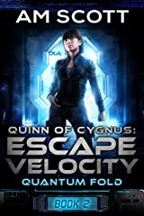 Quinn of Cygnus: Escape Velocity (Quantum Fold Book 2) Kindle Edition