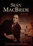 Seán MacBride, A Life: From IRA Revolutionary to International Statesman