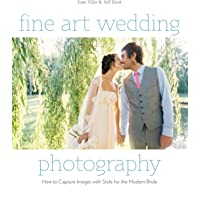 Fine Art Wedding Photography: How to Capture Images