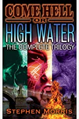 Come Hell or High Water: The Complete Trilogy Kindle Edition