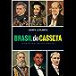 Brasil do Casseta: Nossa história como você nunca riu
