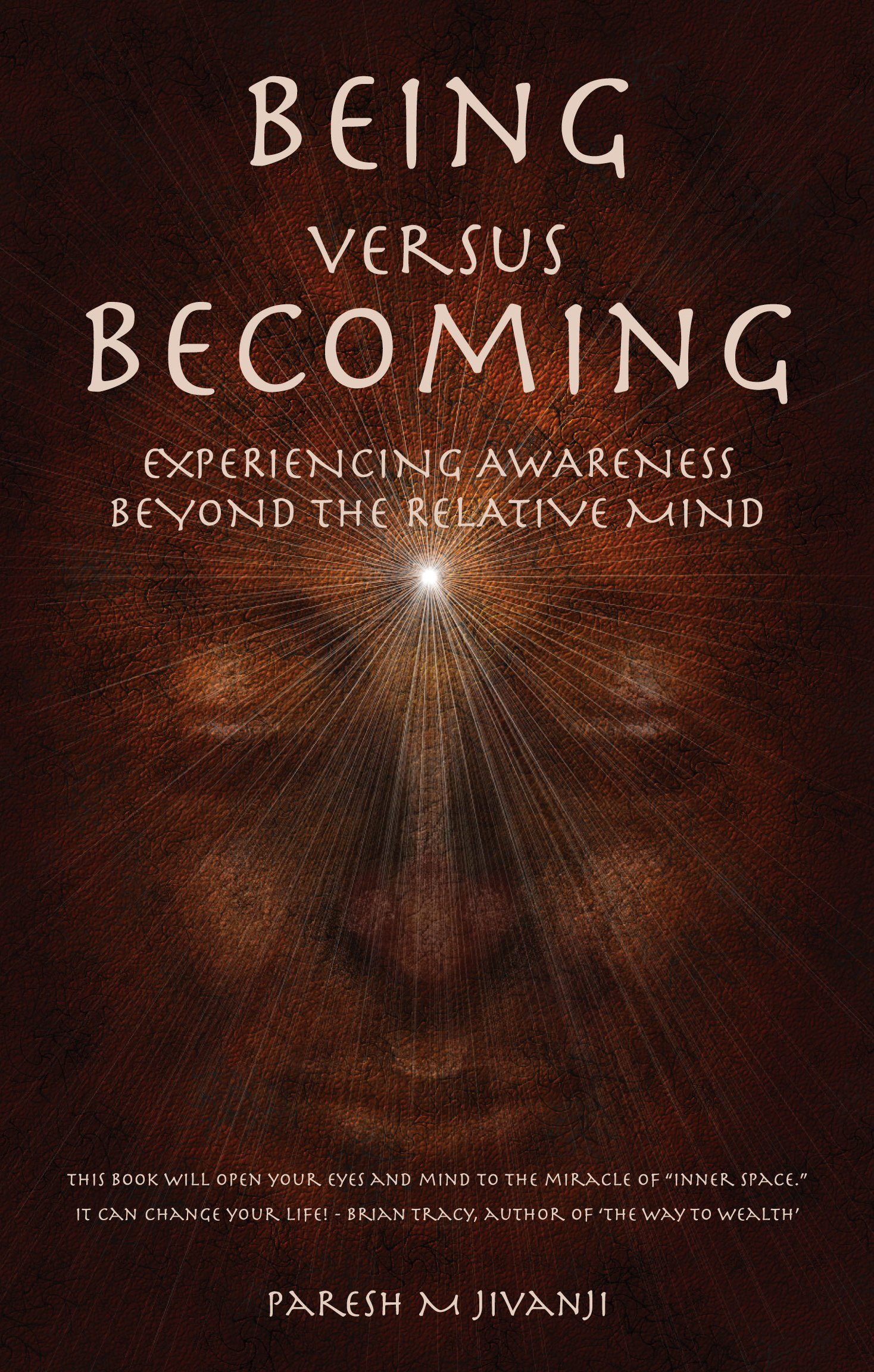 Download Being versus Becoming: Experiencing Awareness Beyond the Relative Mind PDF