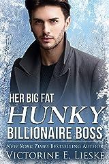 Her Big Fat Hunky Billionaire Boss (Clean Billionaire Romance Series Book 3) Kindle Edition