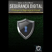 Segurança Digital: O Guia para a segurança na internet