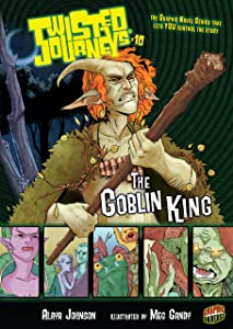 The Goblin King: Book 10 (Twisted Journeys )