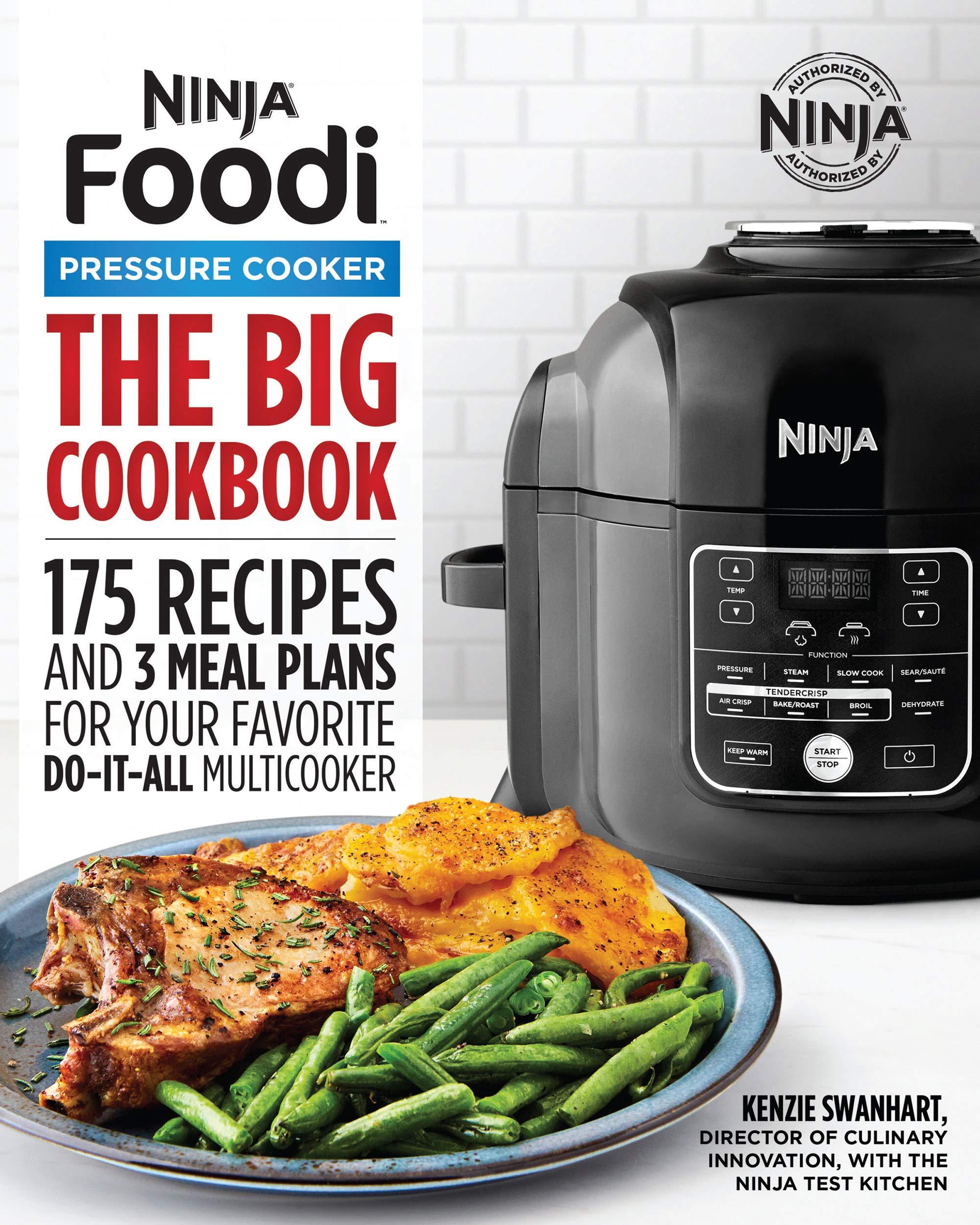 The Big Ninja Foodi Pressure Cooker Cookbook: 175 Recipes ...