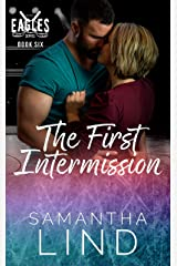 The First Intermission: Indianapolis Eagles Series Book 6 Kindle Edition
