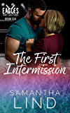The First Intermission: Indianapolis Eagles Series Book 6