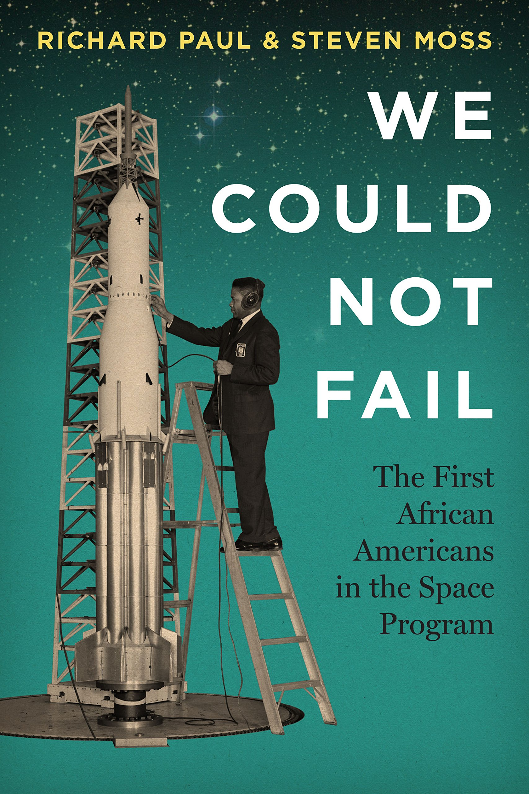 We Could Not Fail The First African Americans In Space Program Richard Paul Steven Moss 9781477311134 Amazon Books: African Wedding Dresses Monique Kindl At Reisefeber.org