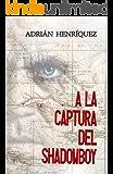 A la captura del Shadowboy (Spanish Edition)