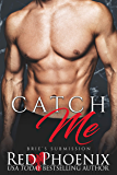 Catch Me (Brie's Submission Book 3)