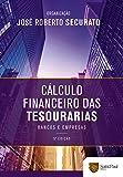 Cálculo Financeiro das Tesourarias: Bancos e Empresas