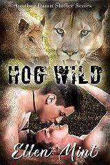 Hog Wild: An MM 30-50 Shifter Romance (Another Damn Shifter Series Book 2) Kindle Edition