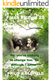 Flash Fiction 25 - A collection of short stories across a range of genre: Volume One