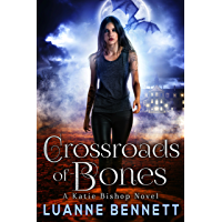 Crossroads of Bones (A Katie Bishop Novel Book 1)
