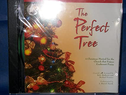 the perfect tree cd a christmas musical for the church that enjoys exuberant praise - Amazon Christmas Music