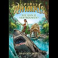 Wie kun je vertrouwen? (Spirit Animals Book 5)