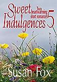 Sweet Indulgences 5: Two heartwarming short romances