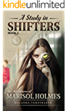 A Study In Shifters (The Adventures of Marisol Holmes Book 1)