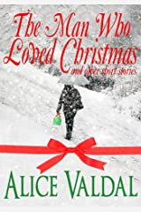 The Man Who Loved Christmas and other short stories Kindle Edition