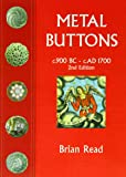 Metal Buttons: c.900 BC - c. AD 1700
