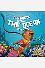 Fun Facts About The Ocean For Kids: under the sea books for kids (Nature Books For Kids Book 2) Kindle Edition